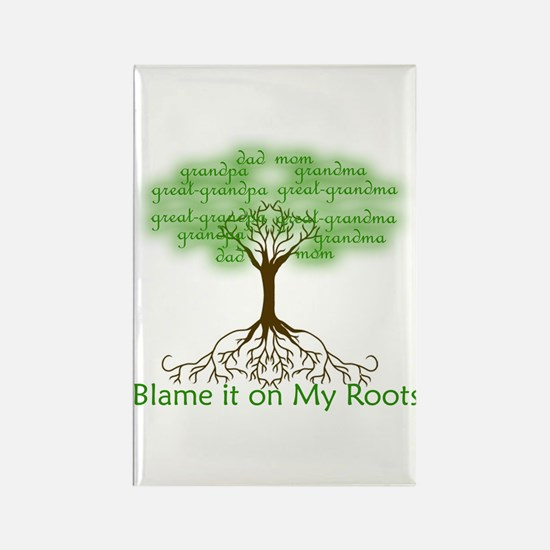 Blame It On My Roots Magnets