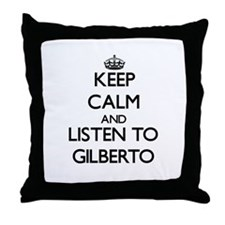 Keep Calm and Listen to Gilberto Throw Pillow