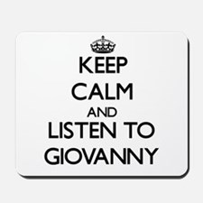 Keep Calm and Listen to Giovanny Mousepad