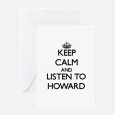 Keep Calm and Listen to Howard Greeting Cards