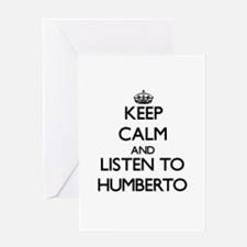 Keep Calm and Listen to Humberto Greeting Cards