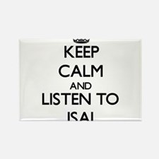 Keep Calm and Listen to Isai Magnets