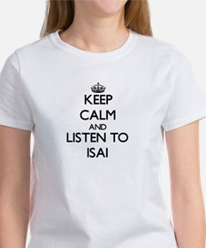 Keep Calm and Listen to Isai T-Shirt