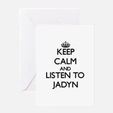 Keep Calm and Listen to Jadyn Greeting Cards