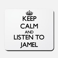 Keep Calm and Listen to Jamel Mousepad
