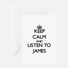 Keep Calm and Listen to James Greeting Cards