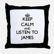 Keep Calm and Listen to James Throw Pillow
