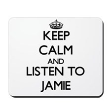 Keep Calm and Listen to Jamie Mousepad