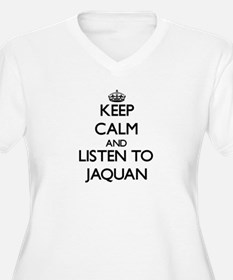 Keep Calm and Listen to Jaquan Plus Size T-Shirt