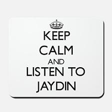 Keep Calm and Listen to Jaydin Mousepad