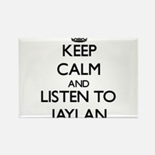Keep Calm and Listen to Jaylan Magnets