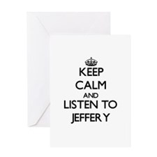 Keep Calm and Listen to Jeffery Greeting Cards