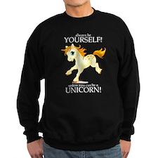 Always be A Unicorn! Sweatshirt