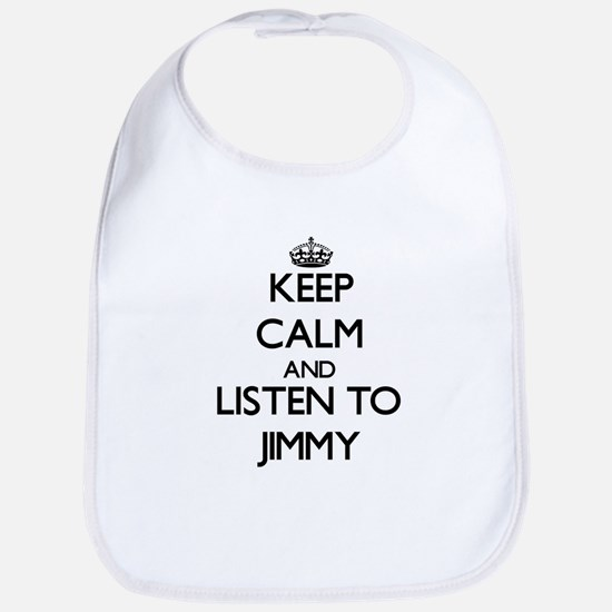 Keep Calm and Listen to Jimmy Bib
