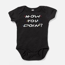 How you Doin ? Baby Bodysuit