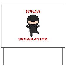 Ninja Broadcaster Yard Sign
