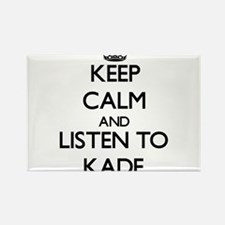 Keep Calm and Listen to Kade Magnets