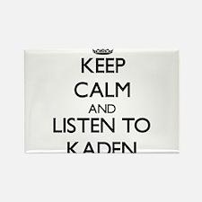 Keep Calm and Listen to Kaden Magnets