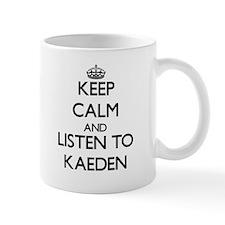 Keep Calm and Listen to Kaeden Mugs