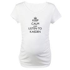Keep Calm and Listen to Kaeden Shirt