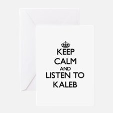 Keep Calm and Listen to Kaleb Greeting Cards