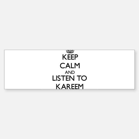 Keep Calm and Listen to Kareem Bumper Bumper Bumper Sticker