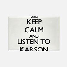 Keep Calm and Listen to Karson Magnets