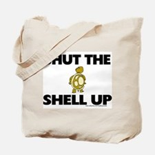 Shut the Shell up Tote Bag