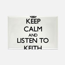 Keep Calm and Listen to Keith Magnets