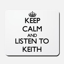 Keep Calm and Listen to Keith Mousepad
