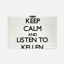 Keep Calm and Listen to Kellen Magnets
