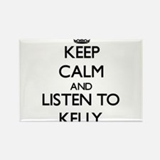 Keep Calm and Listen to Kelly Magnets