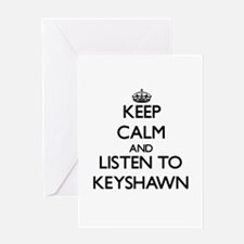 Keep Calm and Listen to Keyshawn Greeting Cards