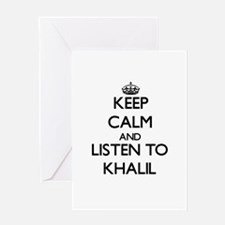 Keep Calm and Listen to Khalil Greeting Cards