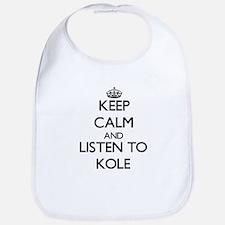 Keep Calm and Listen to Kole Bib