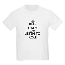 Keep Calm and Listen to Kole T-Shirt