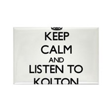Keep Calm and Listen to Kolton Magnets