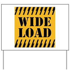 WIDE LOAD Yard Sign