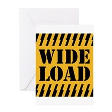 WIDE LOAD Greeting Cards