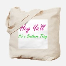 Hey Ya'll 1 Tote Bag