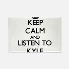 Keep Calm and Listen to Kyle Magnets