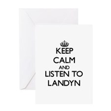 Keep Calm and Listen to Landyn Greeting Cards