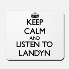 Keep Calm and Listen to Landyn Mousepad