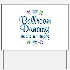 Ballroom Happy Yard Sign