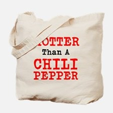 Hotter than a Chili Pepper Tote Bag