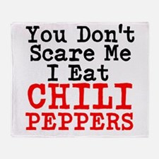 You Dont Scare Me I Eat Chili Peppers Throw Blanke