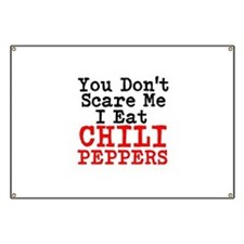 You Dont Scare Me I Eat Chili Peppers Banner