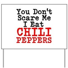 You Dont Scare Me I Eat Chili Peppers Yard Sign