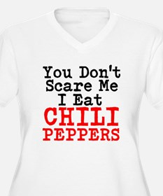 You Dont Scare Me I Eat Chili Peppers Plus Size T-