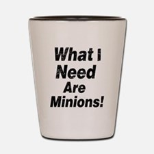 Vintage What I need are minions Shot Glass